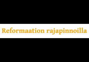 reformaation rajapinnoilla